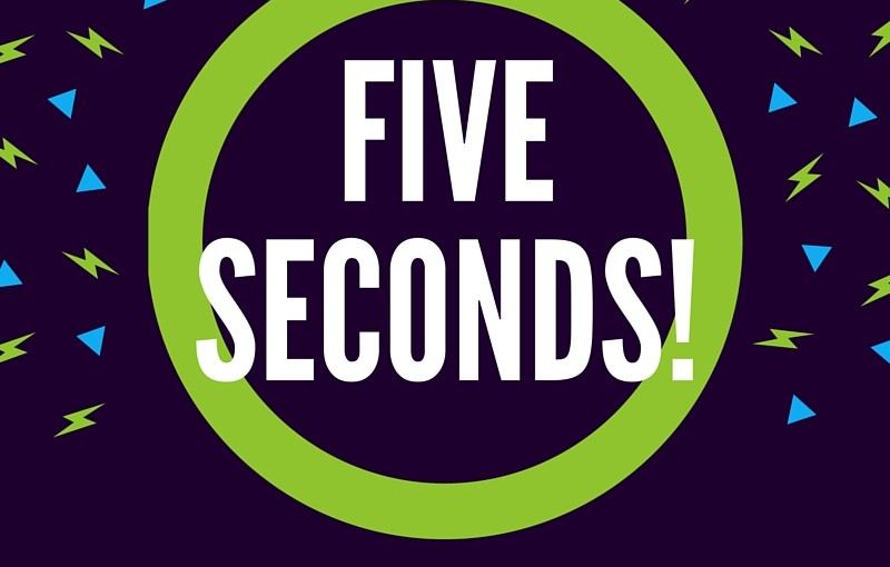 Five Seconds!